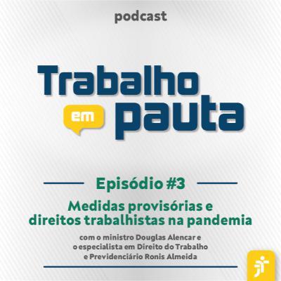 #3 - Medidas provisórias e direitos trabalhistas na pandemia