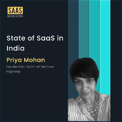 State of SaaS in India ft. Priya Mohan from the leadership team at Venture Highway