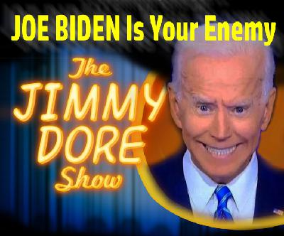 JOE BIDEN IS YOUR ENEMY!