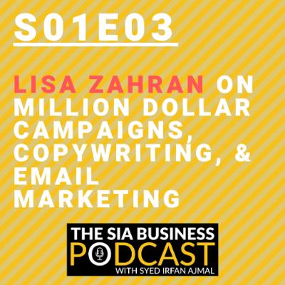 Lisa Zahran on Million Dollar Campaigns, Copywriting, & Email Marketing [S01E03]