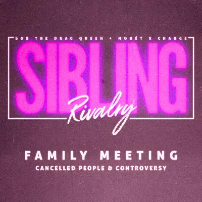 Family Meeting: Cancelled People & Controversy