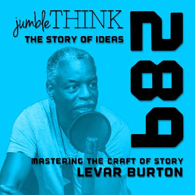 LeVar Burton on Mastering the Craft of Storytelling