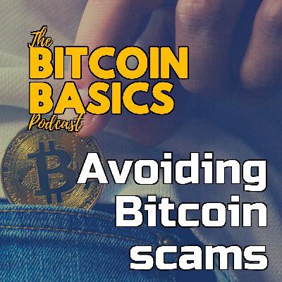 Avoiding Bitcoin scams | Bitcoin Basics (82)