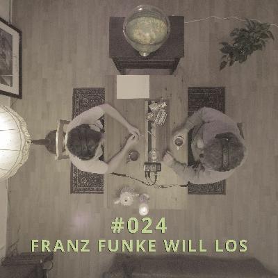 024 - Franz Funke will los | DICHTE GEDANKEN POTCAST