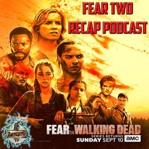 Rantpocalypse Podcast: Fear The Walking Dead Recaps | Listen Free on