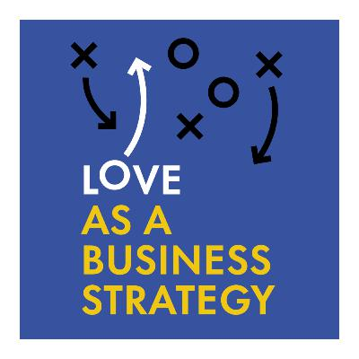 34. Love as an Uncomfortable Strategy