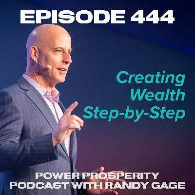 Episode 444: Creating Wealth Step-by-Step