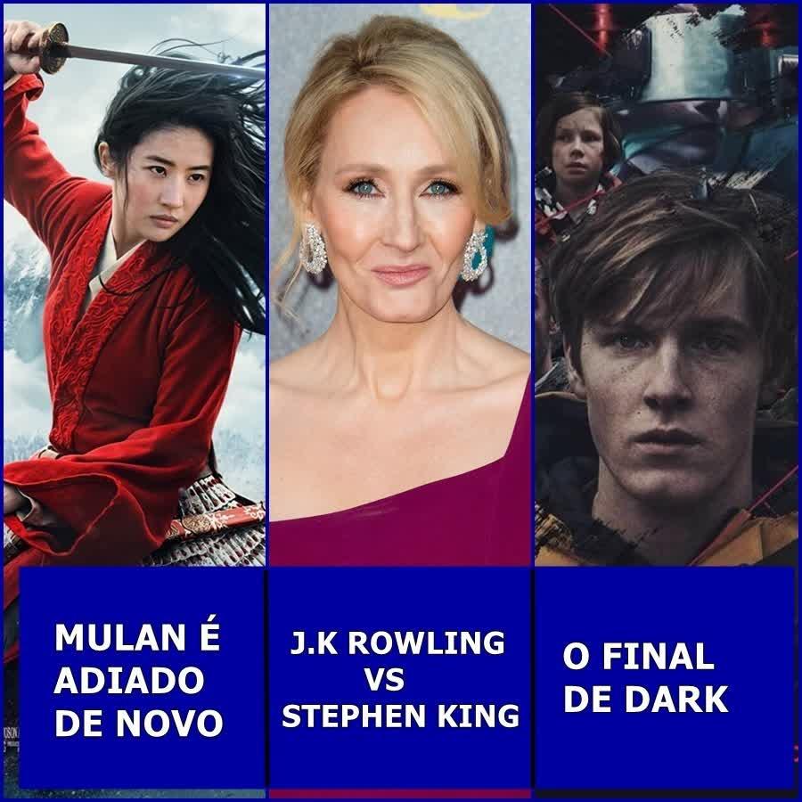 Mulan é adiado de novo,  JK Rowling  em polêmica com Stephen King, o final de Dark e mais| Uai Cast #45