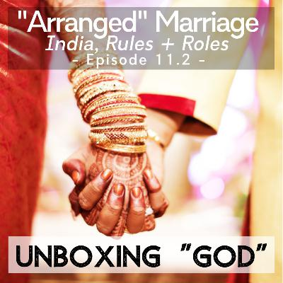 """Arranged"" Marriage. India. Rules/Roles + Love [Ep #11.2]"