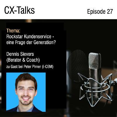 #27 Rockstar Kundenservice - eine Frage der Generation? Dennis Sievers im Gespräch mit Peter Pirner (i-CEM)