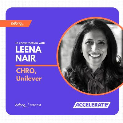 Driving Global Business Strategy Through Workforce Innovation - With Leena Nair