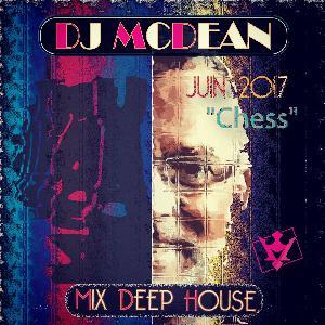 Dj MCDEAN : Deep 2017 Episode 5 - CHESS