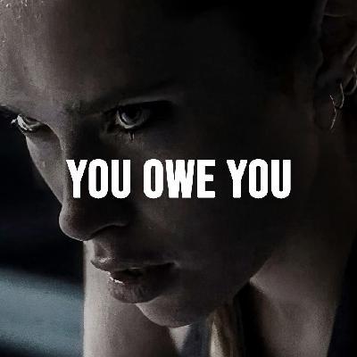 YOU OWE YOU