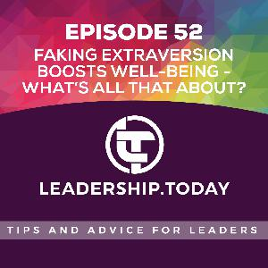 Episode 52 - Faking Extraversion Boosts Well-Being - What's All That About?