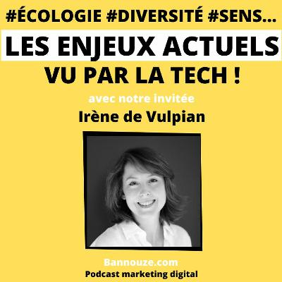 #45 : Société > #écologie #diversité #sens les enjeux actuels vu de la tech