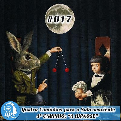 """HP News 017 - Quatro Caminhos para o Subconsciente - 4° Caminho: """"A Hipnose"""""""