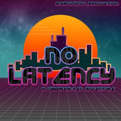 No Latency: A Cyberpunk Red Adventure