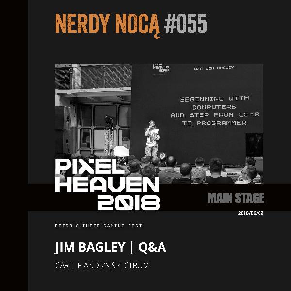 #055 Jim Bagley @ Pixel Heaven 2018 (eng)