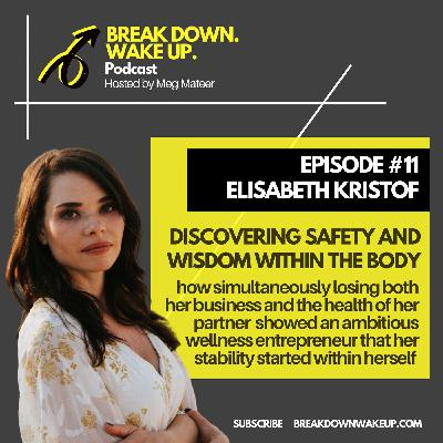 011 - Discovering safety and wisdom within the body with Elisabeth Kristof