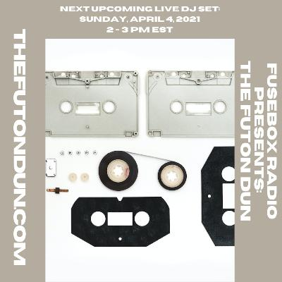 Episode 491: FuseBox Radio #643: DJ Fusion's The Futon Dun Livestream DJ Mix Spring Session #5 (Faded With Friends On The Festival Grounds Mix #2)