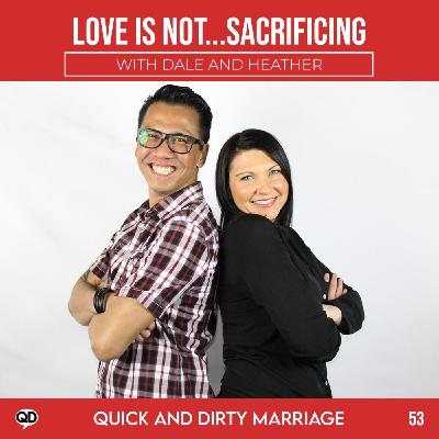 Love is not...Sacrificing