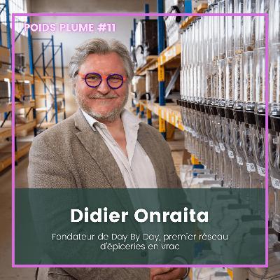 #11 - Didier Onraita - Day by Day, le vrac pour changer la société par la consommation