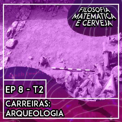 #8 - Carreiras: Arqueologia