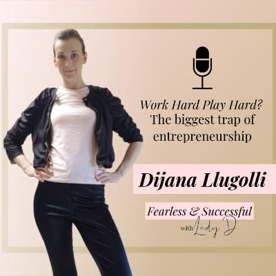 Episode #37: Work Hard Play Hard? The biggest trap of entrepreneurship!