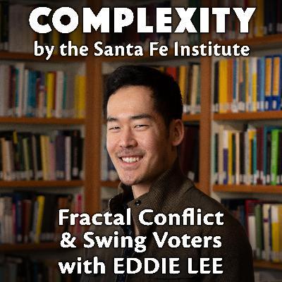 Fractal Conflicts & Swing Voters with Eddie Lee