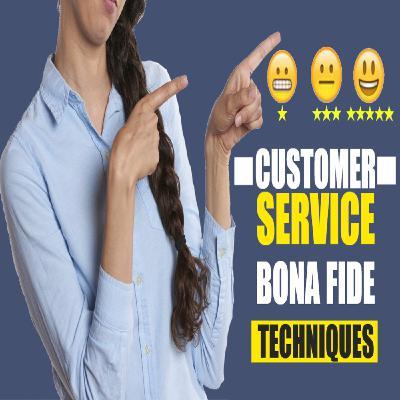 Customer Service - Bona fide Techniques | Ep. #215
