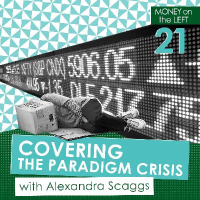 Covering the Paradigm Crisis with Alexandra Scaggs