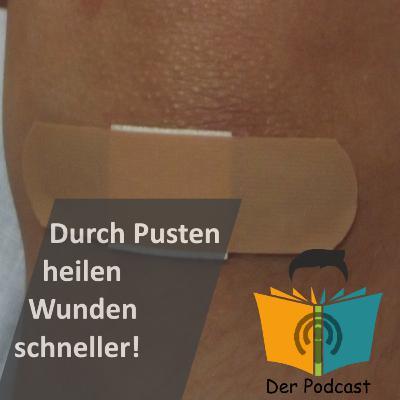 """""""Durch Pusten heilen Wunden schneller!"""" - IstDasFakt?!"""