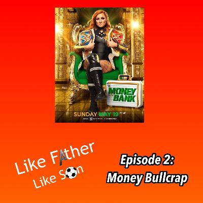 Like Father Like Son Episode 2: Money Bullcrap