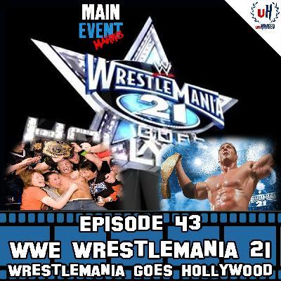 Episode 43: WWE WrestleMania 21 (WrestleMania Goes Hollywood)