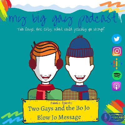 S2 Ep 1. TwoGays and the Bo Jo Blow Jo Message