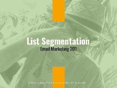 List Segmentation Strategies: Email Marketing 201 (Episode 158)
