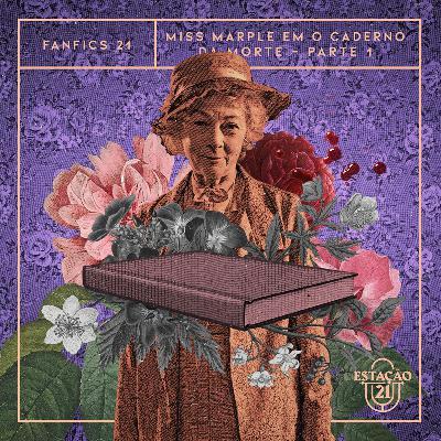 Fanfics 21 - Miss Marple em: O Caderno da Morte (Parte 1)