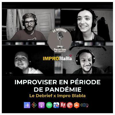 Improviser en période de pandémie (Le Debrief x Impro Blabla)