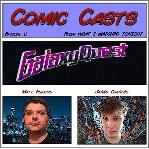 Comic Casts - Episode 5 - Galaxy Quest