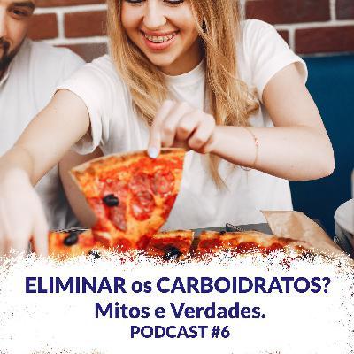 Eliminar os Carboidratos? Mitos e Verdades.