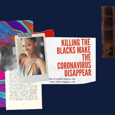 Killing The Blacks Make the Coronavirus Disappear