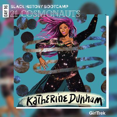 Cosmonauts | Day 16 | Katherine Dunham