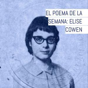 El poema de la semana EP03: Elise Cowen