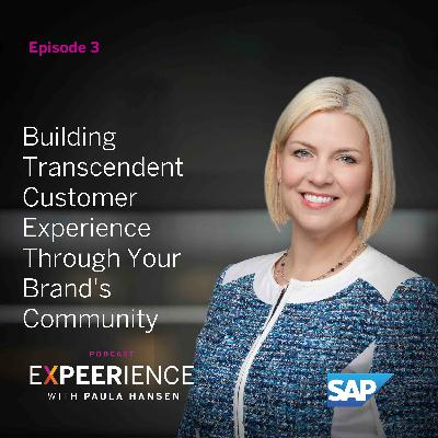 Building Transcendent Customer Experience Through Your Brand's Community