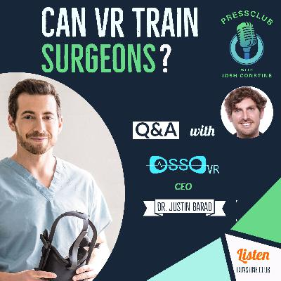 Can VR train surgeons? Immersive Edtech with Osso VR CEO Justin Barad and Scope AR CEO Scott Montgomerie