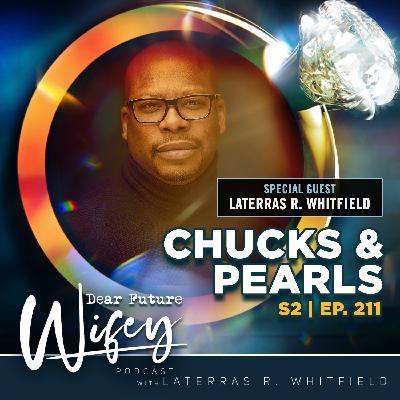 Chucks & Pearls (Guest: Laterras R. Whitfield)