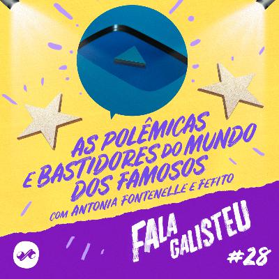 As polêmicas e bastidores do mundo dos famosos com Antonia Fontenelle e Fefito