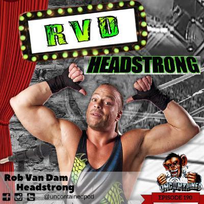 Episode 190: Rob Van Dam - Headstrong