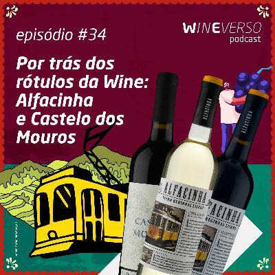 Por trás dos rótulos da Wine: Alfacinha e Castelo dos Mouros