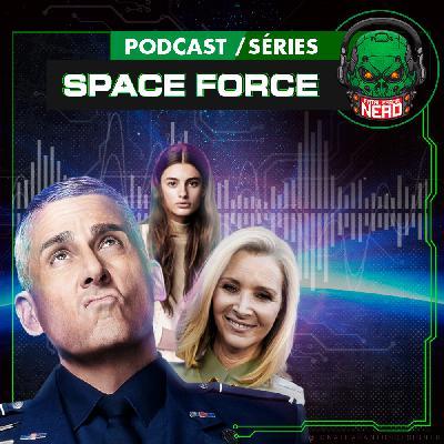 Fatal Error Nerd Séries #75: Space Force